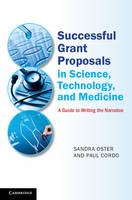 Successful Grant Proposals in Science, Technology, and Medicine A Guide to Writing the Narrative by Sandra Oster, Paul (Oregon Health Sciences University) Cordo