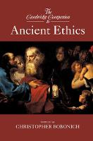 The Cambridge Companion to Ancient Ethics by Christopher (Stanford University, California) Bobonich