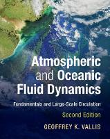 Atmospheric and Oceanic Fluid Dynamics Fundamentals and Large-Scale Circulation by Geoffrey K. (University of Exeter) Vallis