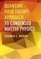 Quantum Field Theory Approach to Condensed Matter Physics by Eduardo C. (Universidade Federal do Rio de Janeiro) Marino