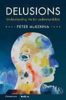 Delusions Understanding the Un-understandable by Peter McKenna