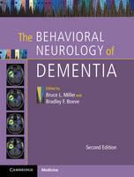 The Behavioral Neurology of Dementia by Bruce L. (University of California, San Francisco) Miller