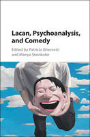 Lacan, Psychoanalysis, and Comedy by Patricia Gherovici