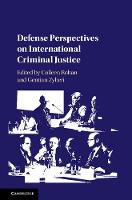 Defense Perspectives on International Criminal Justice by Colleen Rohan