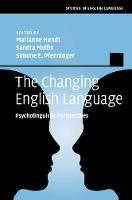 The Changing English Language Psycholinguistic Perspectives by Marianne (Universitat Zurich) Hundt