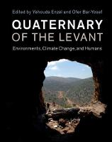 Quaternary of the Levant Environments, Climate Change, and Humans by Yehouda (Hebrew University of Jerusalem) Enzel