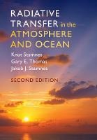 Radiative Transfer in the Atmosphere and Ocean by Knut (Stevens Institute of Technology, New Jersey) Stamnes, Gary E. (University of Colorado Boulder) Thomas, Jakob J.  Stamnes