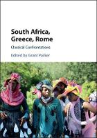 South Africa, Greece, Rome Classical Confrontations by Grant (Stanford University, California) Parker