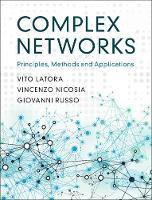 Complex Networks Principles, Methods and Applications by Vito Latora, Vincenzo Nicosia, Giovanni Russo