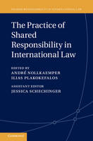 The Practice of Shared Responsibility in International Law by Andre Nollkaemper