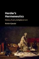 Herder's Hermeneutics History, Poetry, Enlightenment by Kristin (Temple University, Philadelphia) Gjesdal