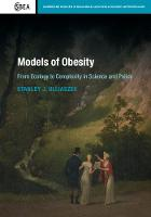 Models of Obesity From Ecology to Complexity in Science and Policy by Stanley J. (University of Oxford) Ulijaszek