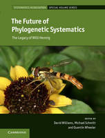 The Future of Phylogenetic Systematics The Legacy of Willi Hennig by David Williams