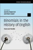 Binomials in the History of English Fixed and Flexible by Joanna (University of Edinburgh) Kopaczyk