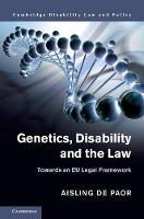 Genetics, Disability and the Law Towards an EU Legal Framework by Aisling de Paor