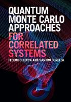 Quantum Monte Carlo Approaches for Correlated Systems by Federico Becca