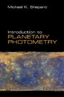 Introduction to Planetary Photometry by Michael K. Shepard