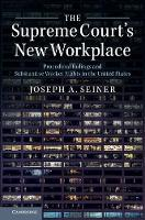 The Supreme Court's New Workplace Procedural Rulings and Substantive Worker Rights in the United States by Joseph A. (University of South Carolina) Seiner