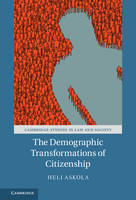 The Demographic Transformations of Citizenship by Heli (Monash University, Victoria) Askola