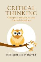 Critical Thinking Conceptual Perspectives and Practical Guidelines by Christopher P. (National University of Ireland, Galway) Dwyer