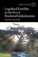 Legalized Families in the Era of Bordered Globalization by Daphna (Tel-Aviv University) Hacker
