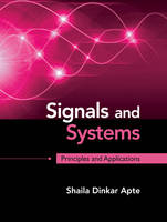 Signals and Systems Principles and Applications by Shaila Dinkar Apte