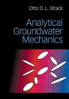 Analytical Groundwater Mechanics by Otto D. L. (University of Minnesota) Strack