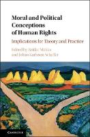 Moral and Political Conceptions of Human Rights Implications for Theory and Practice by Reidar (Universitetet i Oslo) Maliks