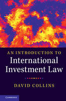 An Introduction to International Investment Law by David Collins