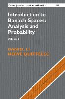 Introduction to Banach Spaces: Analysis and Probability: Volume 1 by Daniel Li, Herve Queffelec