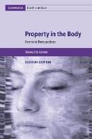 Property in the Body Feminist Perspectives by Donna (Birkbeck College, University of London) Dickenson