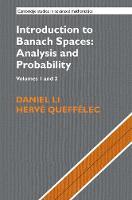 Introduction to Banach Spaces: Analysis and Probability by Daniel Li, Herve (Universite de Lille I) Queffelec