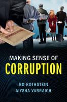 Making Sense of Corruption by Bo Rothstein, Aiysha Varraich