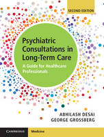Psychiatric Consultation in Long-Term Care A Guide for Healthcare Professionals by Abhilash Desai, George Grossberg