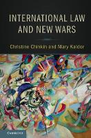 International Law and New Wars by Christine (London School of Economics and Political Science) Chinkin, Mary (London School of Economics and Political Sc Kaldor