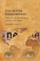 Collective Remembering Memory in the World and in the Mind by Ludmila (Ohio State University) Isurin
