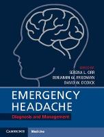 Emergency Headache Diagnosis and Management by Serena L. Orr