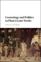 Cosmology and Politics in Plato's Later Works by Dominic J. O'Meara
