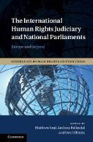 The International Human Rights Judiciary and National Parliaments Europe and Beyond by Matthew Saul