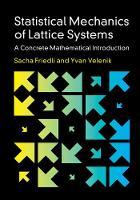 Statistical Mechanics of Lattice Systems A Concrete Mathematical Introduction by Sacha (Universidade Federal de Minas Gerais, Brazil) Friedli, Yvan (Universite de Geneve) Velenik