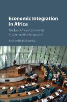 Economic Integration in Africa The East African Community in Comparative Perspective by Richard E. (La Salle University, Philadelphia) Mshomba