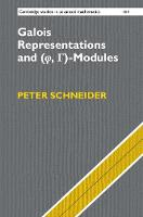 Galois Representations and (Phi, Gamma)-Modules by Peter Schneider
