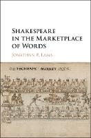 Shakespeare in the Marketplace of Words by Jonathan P. (University of Kansas) Lamb