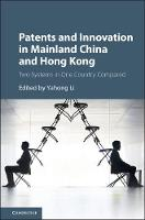 Patents and Innovation in China and Hong Kong  Two Systems in One Country Compared by Yahong (The University of Hong Kong) Li