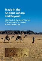 Trade in the Ancient Sahara and Beyond by D. J. (University of Leicester) Mattingly