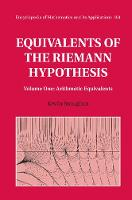 Equivalents of the Riemann Hypothesis: Volume 1, Arithmetic Equivalents by Kevin (University of Waikato, New Zealand) Broughan