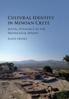 Cultural Identity in Minoan Crete Social Dynamics in the Neopalatial Period by Ellen (King's College London) Adams