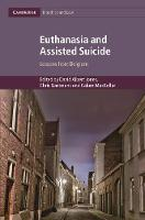 Euthanasia and Assisted Suicide Lessons from Belgium by David Albert Jones