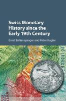 Swiss Monetary History since the Early 19th Century by Ernst (Universitat Bern, Switzerland) Baltensperger, Peter (Universitat Basel, Switzerland) Kugler