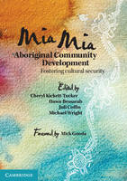 Mia Mia Aboriginal Community Development Fostering Cultural Security by Cheryl Kickett-Tucker